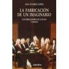 La fabricación de un imaginario. Los embajadores de Luis XIV y España