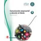 Comunicación empresarial y atención al cliente. (CFGM)
