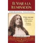 El viaje a la iluminacion: cómo percibir a Dios en la vida diaria (Charlas y ensayos)Vol III