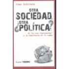 Otra sociedad, ¿otra política?. De