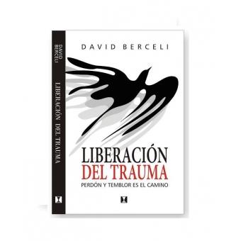 Liberación del trauma : Perdón y temblor es el camino