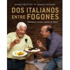 Dos italianos entre fogones.Auténticas recetas caseras de Italia