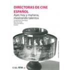 Directoras de cine español. Ayer, hoy y mañana, mostrando talentos