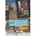 Gestión del color en proyectos de digitalización