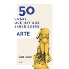 50 cosas que hay que saber sobre Arte