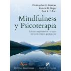 Mindfulness y psicoterapia (Edición ampliamente revisada del texto clásico profesional)