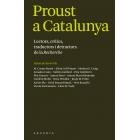 Proust a Catalunya: lectors, crítics, traductors i detractors de la