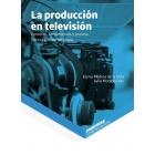 La producción en televisión. Contexto, herramientas y proceso (3r ed. ampliada)