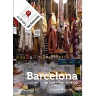 Culinary Backstreet Barcelona. An Eater's Guide to the City