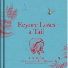 Winnie-the-Pooh: Eeyore Loses a Tail (Winnie the Pooh Classics)