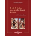 El mito de don Juan en la ópera Don Giovanni de Mozart (Música y literatura)