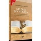 A la Biblia por la liturgia: comentarios a las primeras lecturas de las misas del tiempo ordinario