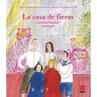 La casa de fieras (Premio Internacional de Ilustración Feria de Bolonia 2018)