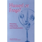 Husserl or Frege? Meaning, objectivity, and mathematics