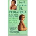 El pediatra a mano. La salud de su hijo de la A a la Z