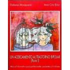 Un acercamiento al trastorno bipolar (Parte I). Manual informativo para profesionales, pacientes y familiares