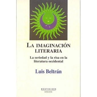 La imaginación literaria: la seriedad y la risa en la literatura occidental