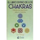 El libro divino de los chakras.Sabiduría, equilibrio, salud y espíritu