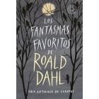 Los fantasmas favoritos de Roald Dahl (Una antología de cuentos)