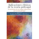 Aplicaciones clínicas de la teoría polivagal. El nacimiento de las terapias influenciadas por la teoría polivagal