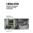 I-Media-Cities. Innovative e-environment for Research on Cities and the Media