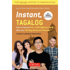 Instant Tagalog: How to Express Over 1,000 Different Ideas with Just 100 Key Words and Phrases!  (Tagalog Phrasebook & Dictionary) (Instant Phrasebook Series) [Idioma Inglés]