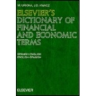 Elsevier's dictionary of financial and economic terms: Spanish-English/English-Spanish