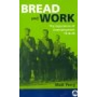 Bread and work (The experience of unemployment, 1918-39)