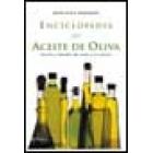 Enciclopedia del aceite de oliva. Historia y leyendas del aceite y la aceituna.