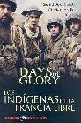 Days of Glory. Los indígenas de la francia libre