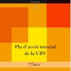 Pla d'acció tutorial de la URV / Plan de acción tutorial de la URV