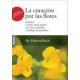 La curación por las flores. Incluye: Cúrase usted mismo. Los doce remedios. Repertorio de remedios