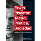 Erwin Piscator: teatro, política, sociedad