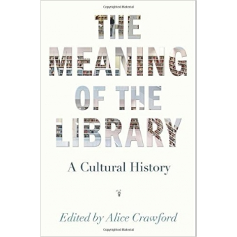 The meaning of the library (A cultural history)