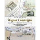 Aigua i energia. L'aprofitament hidroelèctric dels rius catalans (La seva historia, l'estructura industrial i el patrimoni tecnològic)