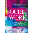 Social Work. Themes, issues and critical debates