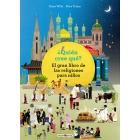 ¿Quién cree qué?. El gran libro de las religiones para niños