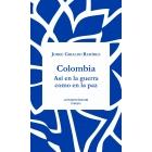 Colombia. Así en la guerra como en la paz