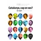 Catalunya, cap on vas? 33 veus plurals per entendre el moment polític del país