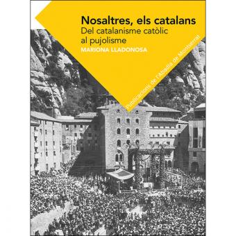 Nosaltres, els catalans. Del catalanisme catòlic al pujolisme