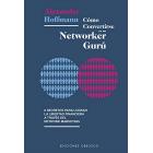 Cómo convertirse en un networker gurú. 9 secretos para lograr la libertad financiera a través del network marketing