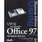 Using Microsoft Office 97 The ultimate reference