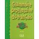 Grammaire progressive du français pour les adolescents. Niveau Débutant