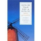 Guía de viaje por la ruta de Don Quijote