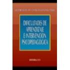 Dificultades de aprendizaje e intervención psicopedágogica