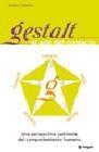 Gestalt. El arte del contacto. Una perspectiva optimista del comportamiento humano.