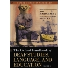 The Oxford Handbook of Deaf Studies, Language, and Education. Volume 2
