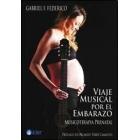 Viaje musical por el embarazo : Musicoterapia prenatal (incluye CD)