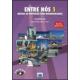 Entre Nós 1 - Método de Português para Hispanofalantes - PACK Livro do Aluno com CD-Áudio + Caderno de Exercícios com CD-Áudio (2ª Edição)
