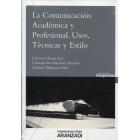 La comunicación académica y profesional usos, técnicas y estilo
